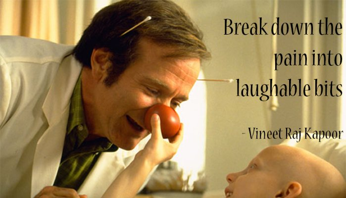 Break Down Pain into Laughable Bits - Vineet Raj Kapoor