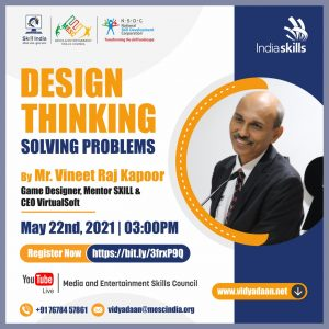 MESC India brings on the Industrial Design Technology Expert Vineet Raj Kapoor to conduct a Masterclass on Design Thinking - Solving Problems  MESC India brings on the Industrial Design Technology Expert Vineet Raj Kapoor to conduct a Masterclass on Design Thinking - Solving Problems on May 22, 2021, at 3:00 PM for the benefit of World Skills candidates to prepare them for Asia Skills 2021 at Russia and World Skills 2022 at Shanghai. After preparation, these candidates would first compete for India Skills.  Mr Vineet Raj Kapoor is Recognized Industry Expert for Animation, User Experience Design, Gaming and Films. Has a successful 24 year track record as a successful Academician. Has been leading India's International Delegations in the Content Domain for the past few years. Has been delivering talks and keynote addresses besides Faculty Development Programs at various Universities and Colleges including Panjab University, Chandigarh, Guru Nanak Dev University, Amritsar, Kurukshetra University, Punjab Engineering College, University Business School, etc as well as International Seminars at Konkuk University, Seoul. He is a Knowledge Partner for TCS iON in the field of Usability and Game Design