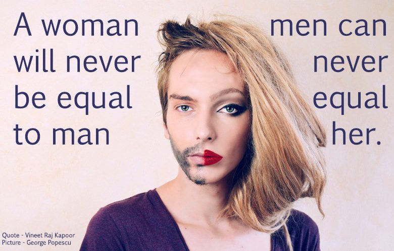 A Woman will Never be Equal to Man