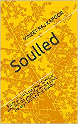 Soulled - Story of a Philosopher Scientist who will do anything for his Love. He even Soulled his Bonita.
