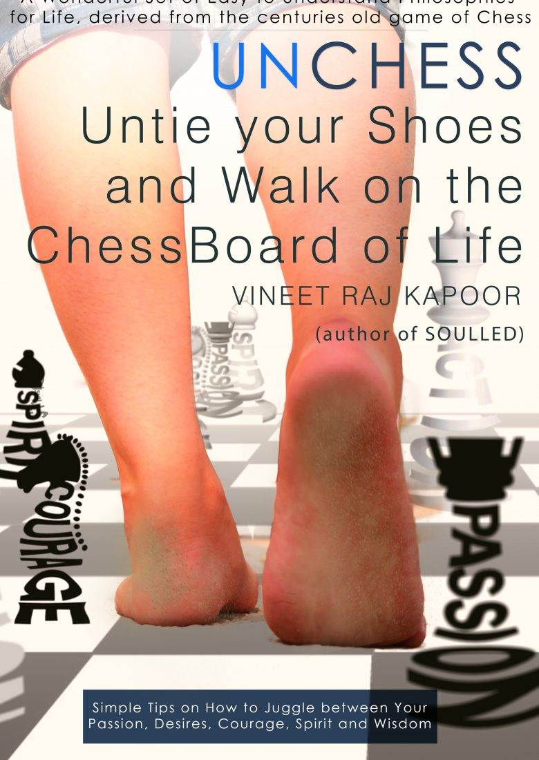 UnChess - Untie Your Shoes and Walk on the ChessBoard of Life by Vineet Raj Kapoor