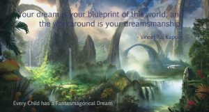 Your Dream is your Blueprint of this World. And your Workaround is your Dreamsmanship - Vineet Raj Kapoor